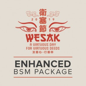 Wesak Enhanced BSM Package