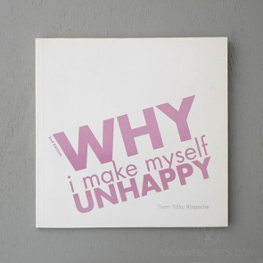Why I Make Myself Unhappy (2nd edition)